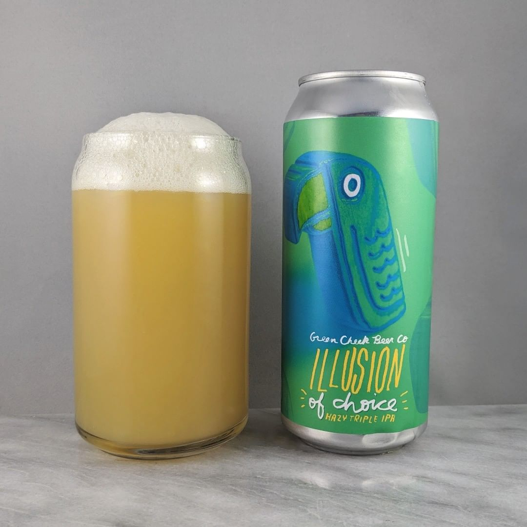 "𝐁𝐞𝐞𝐫: Illusion of Choice 𝐒𝐭𝐲𝐥𝐞: TIPA 𝐀𝐁𝐕: 10% 𝐈𝐁𝐔: – 𝐇𝐨𝐩𝐬: Citra and Galaxy ———————————– 𝐁𝐫𝐞𝐰𝐞𝐫𝐲: Green Cheek Beer Company – Orange, CA 𝐁𝐫𝐞𝐰𝐞𝐫𝐲 𝐈𝐆: @greencheekbeer ———————————– 𝐑𝐚𝐭𝐢𝐧𝐠: 4/𝟓 𝐍𝐨𝐭𝐞𝐬: A 10% heater. Solid and crushable. Hard to believe this is a triple as it's smooth and easy drinking. Not much hop bitterness and not sweet.  𝐂𝐚𝐧 𝐀𝐫𝐭: ""It's your call but this hazy triple IPA is seriously the best choice you can make for yourself right now. Trust me"". Love the saying on the can. Goes great with the name of the beer.  𝐃𝐫𝐢𝐧𝐤𝐚𝐠𝐞: 48 days after date on can."